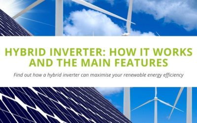 Hybrid Inverter: How It Works and the Main Features