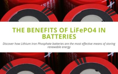 The Benefits of LiFePO4 in Batteries
