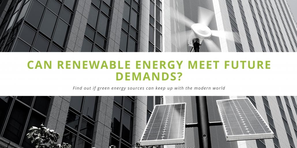 Can renewable energy meet future demands