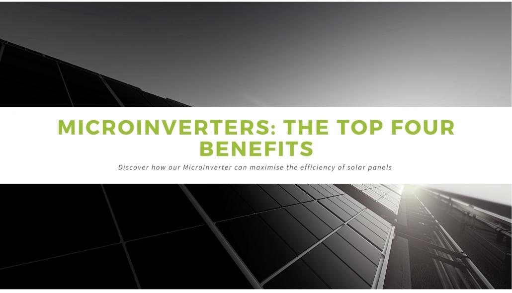 Microinverter Top 4 Benefits